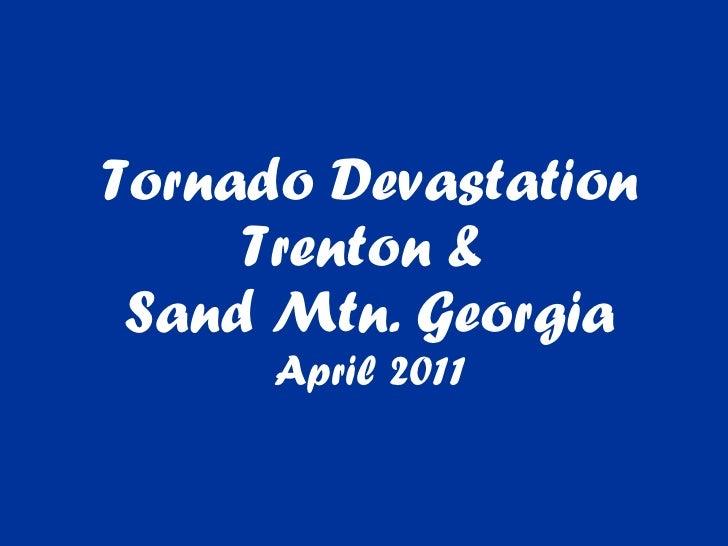 Tornado Devastation Trenton &  Sand Mtn. Georgia April 2011