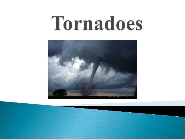  A tornado is a violent rotating column of air extending from a thunderstorm to the ground  Most tornadoes form from thu...