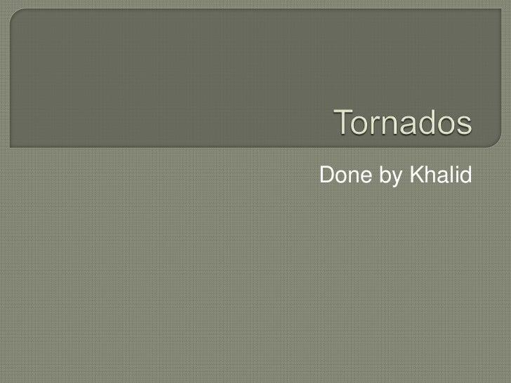 Done by Khalid