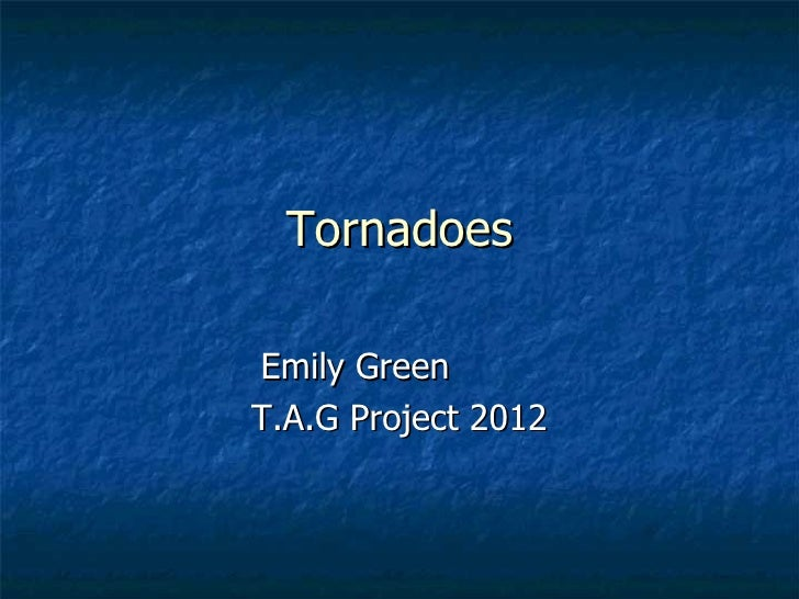 TornadoesEmily GreenT.A.G Project 2012