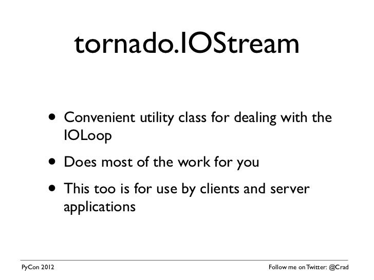 More than just a pretty web framework: the Tornado IOLoop