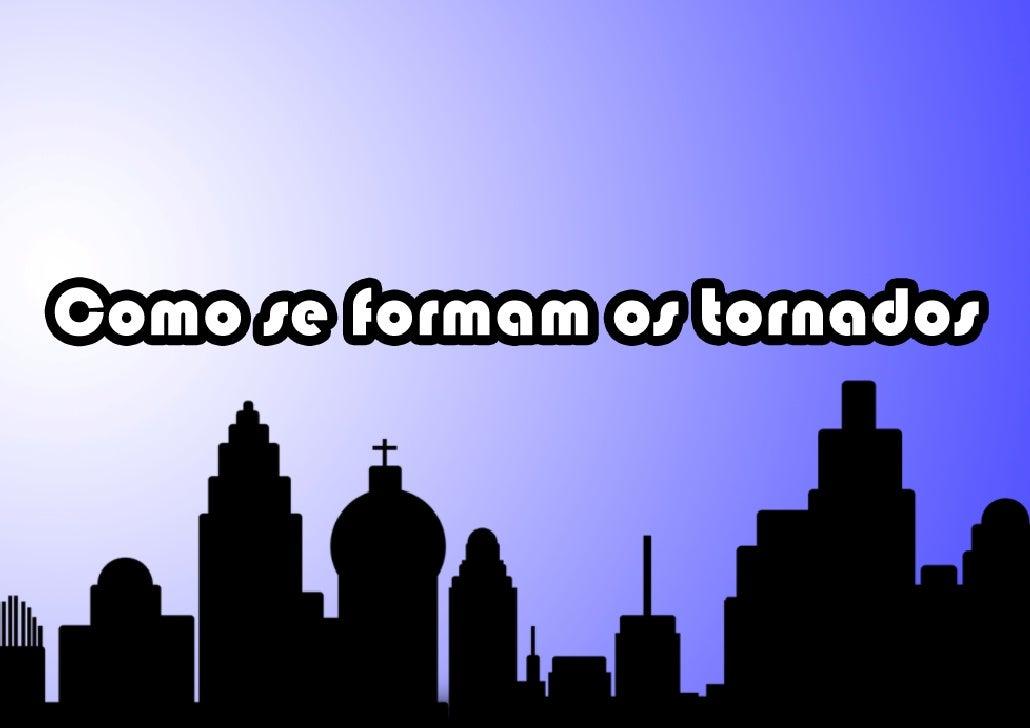 Como se forma os tornados