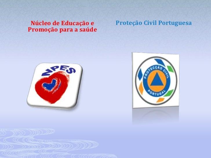 Núcleo de Educação e   Proteção Civil PortuguesaPromoção para a saúde