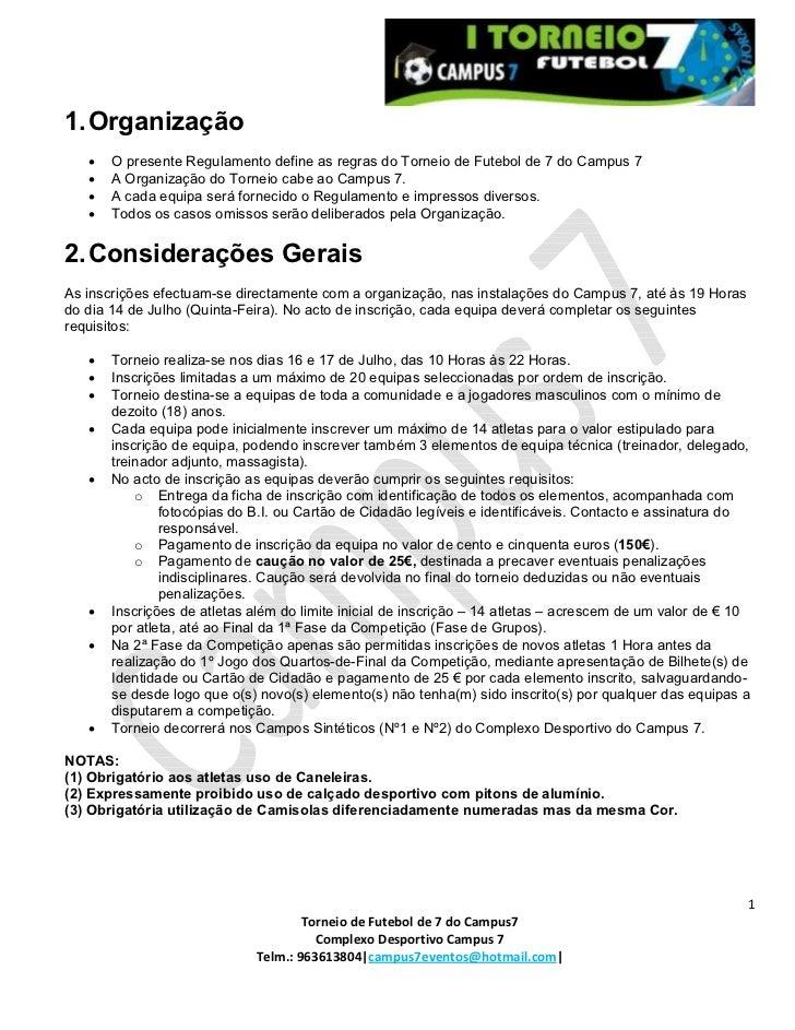 1. Organização   •   O presente Regulamento define as regras do Torneio de Futebol de 7 do Campus 7   •   A Organização do...
