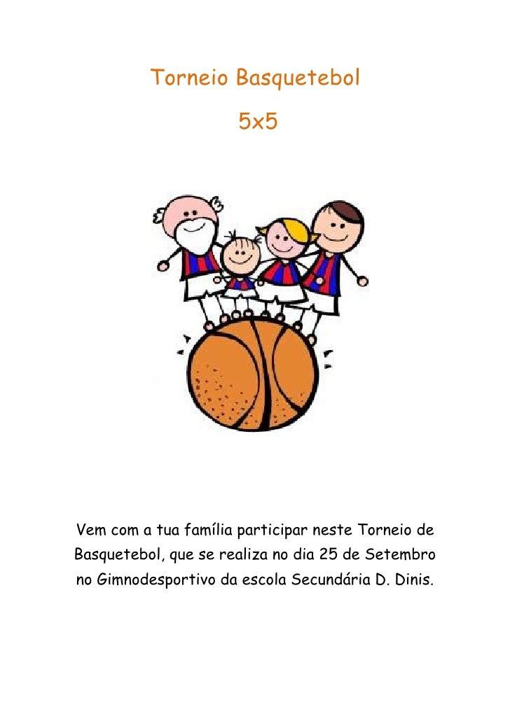 Torneio Basquetebol<br /> 5x5<br />117030514859000                                       <br />Vem com a tua família parti...