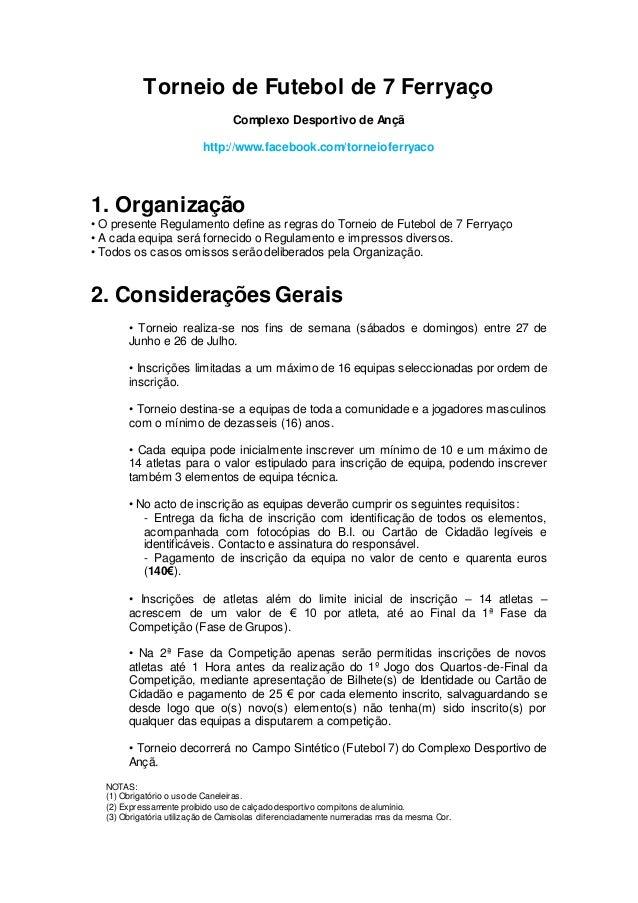 Torneio de Futebol de 7 Ferryaço Complexo Desportivo de Ançã http://www.facebook.com/torneioferryaco 1. Organização • O pr...