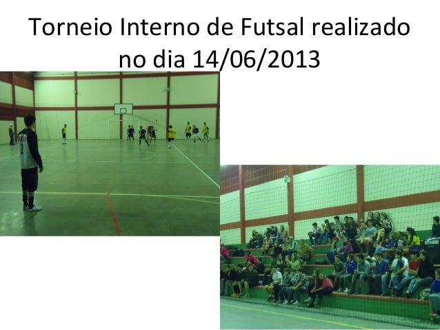 Torneio Interno de Futsal realizadono dia 14/06/2013