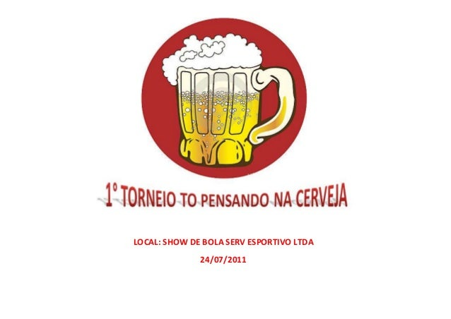LOCAL: SHOW DE BOLA SERV ESPORTIVO LTDA 24/07/2011