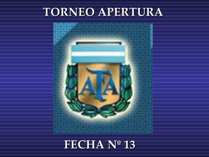 TORNEO APERTURA  FECHA Nº 13