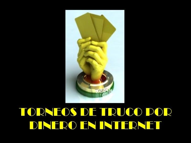 TORNEOS DE TRUCO POR DINERO EN INTERNET