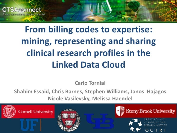 From billing codes to expertise:  mining, representing and sharing   clinical research profiles in the          Linked Dat...