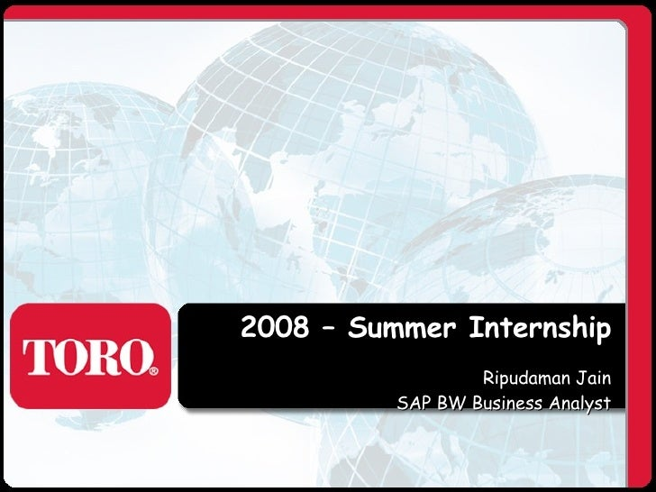 2008 – Summer Internship Ripudaman Jain SAP BW Business Analyst