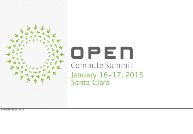 Compute Summit                            January 16-17, 2013                            Santa ClaraWednesday, January 16,...