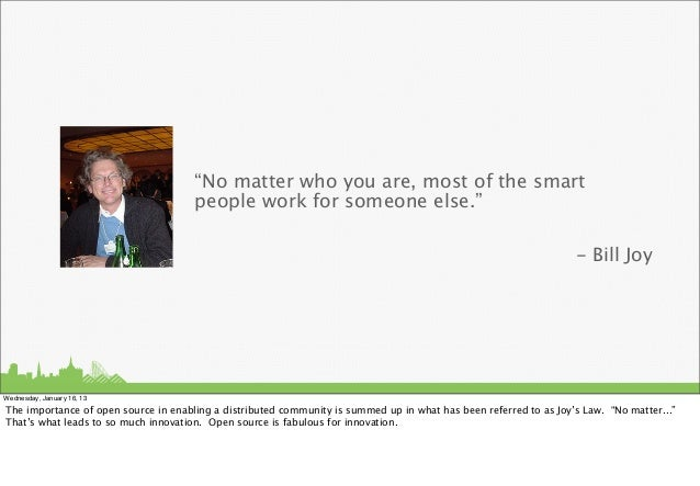 """""""No matter who you are, most of the smart                                      people work for someone else.""""             ..."""
