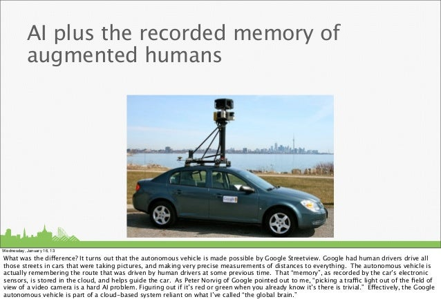 AI plus the recorded memory of           augmented humansWednesday, January 16, 13What was the difference? It turns out th...