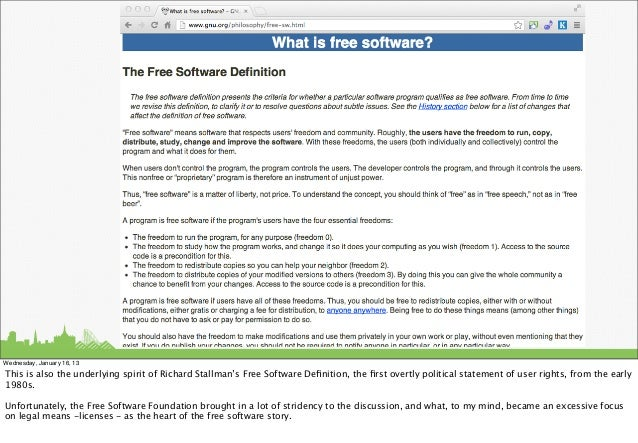 Wednesday, January 16, 13This is also the underlying spirit of Richard Stallman's Free Software Definition, the first overtl...