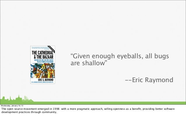 """Given enough eyeballs, all bugs                                                  are shallow""                            ..."