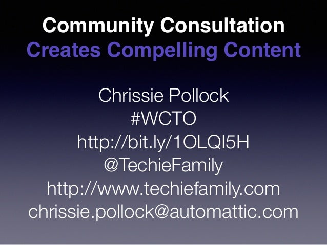 Community Consultation Creates Compelling Content Chrissie Pollock #WCTO  http://bit.ly/1OLQI5H @TechieFamily http://www....