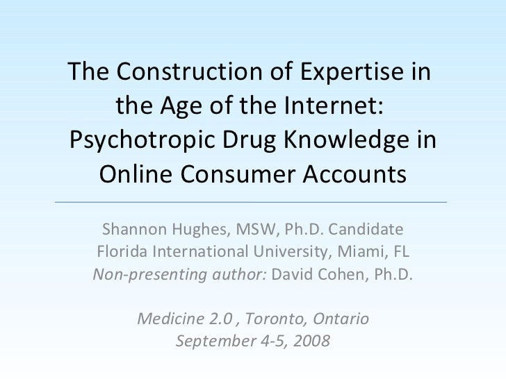 The Construction of Expertise in  the Age of the Internet:  Psychotropic Drug Knowledge in Online Consumer Accounts Shanno...