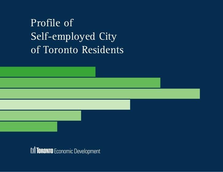 Profile ofSelf-employed Cityof Toronto Residents