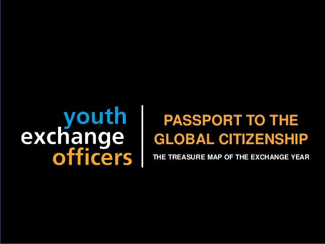 2018 YEO Preconvention PASSPORT TO THE GLOBAL CITIZENSHIP THE TREASURE MAP OF THE EXCHANGE YEAR