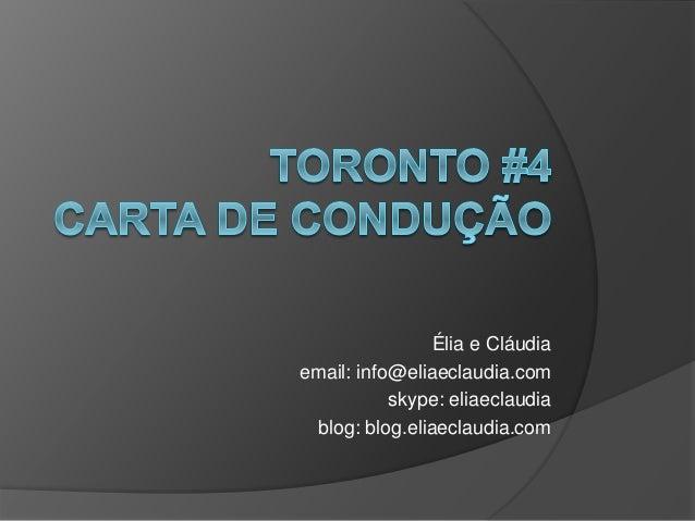 Élia e Cláudia  email: info@eliaeclaudia.com  skype: eliaeclaudia  blog: blog.eliaeclaudia.com