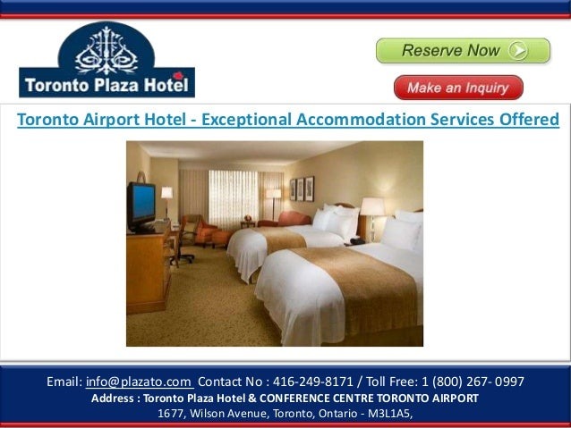 Email: info@plazato.com Contact No : 416-249-8171 / Toll Free: 1 (800) 267- 0997 Address : Toronto Plaza Hotel & CONFERENC...