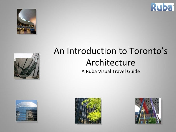An Introduction to Toronto's Architecture A Ruba Visual Travel Guide