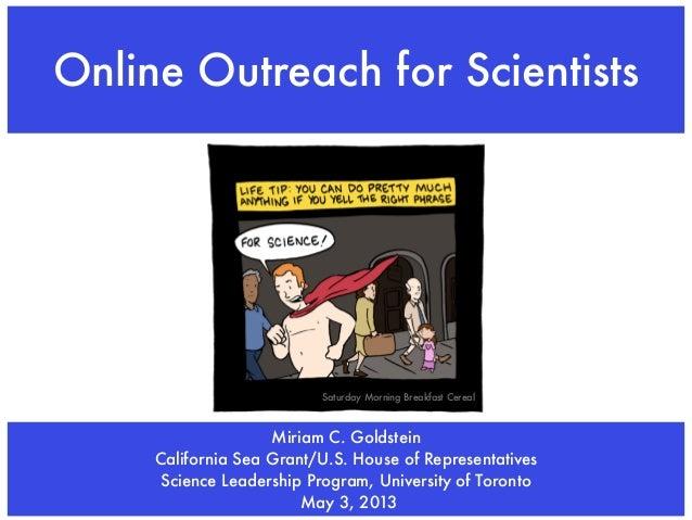 Miriam C. GoldsteinCalifornia Sea Grant/U.S. House of RepresentativesScience Leadership Program, University of TorontoMay ...
