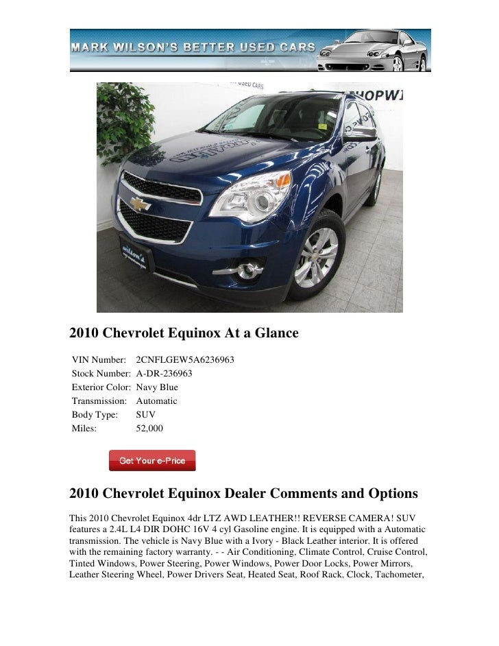 2010 Chevrolet Equinox At a GlanceVIN Number:       2CNFLGEW5A6236963Stock Number:     A-DR-236963Exterior Color:   Navy B...