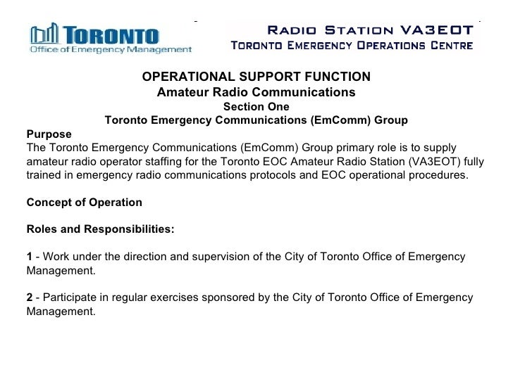 OPERATIONAL SUPPORT FUNCTION Amateur Radio Communications Section One Toronto Emergency Communications (EmComm) Group Purp...