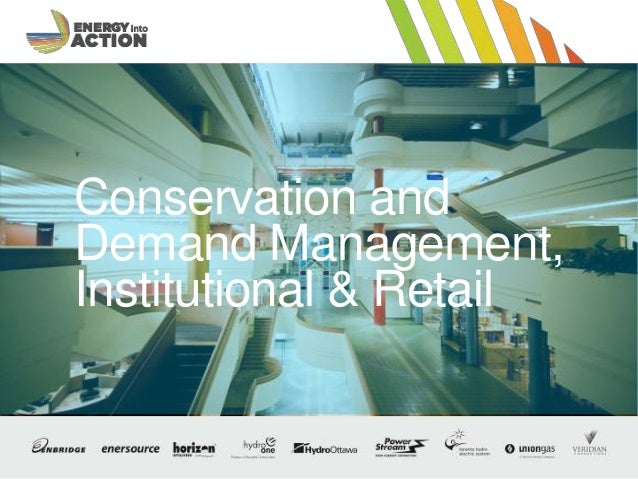 Optional Presentation Title / Footer 1 Conservation and Demand Management, Institutional & Retail