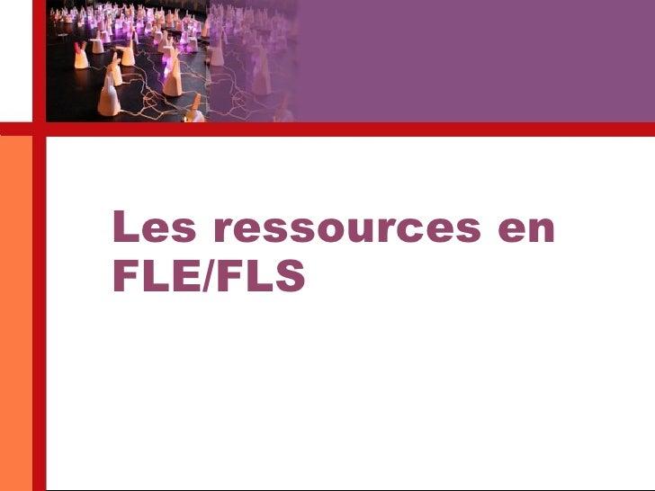 Les ressources en FLE/FLS