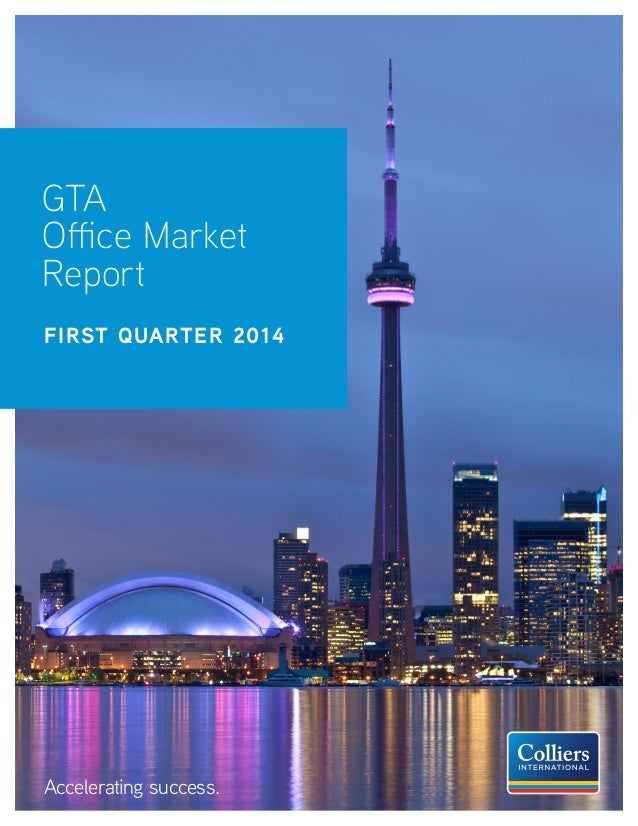 Accelerating success. GTA Office Market Report FIRST QUARTER 2014