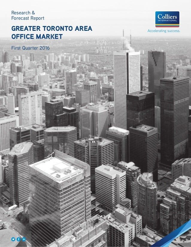 Research & Forecast Report GREATER TORONTO AREA OFFICE MARKET First Quarter 2016