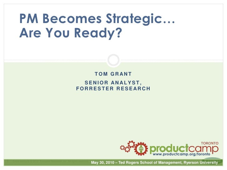 PM Becomes Strategic…Are You Ready?<br />Tom Grant<br />Senior analyst,forrester Research<br />