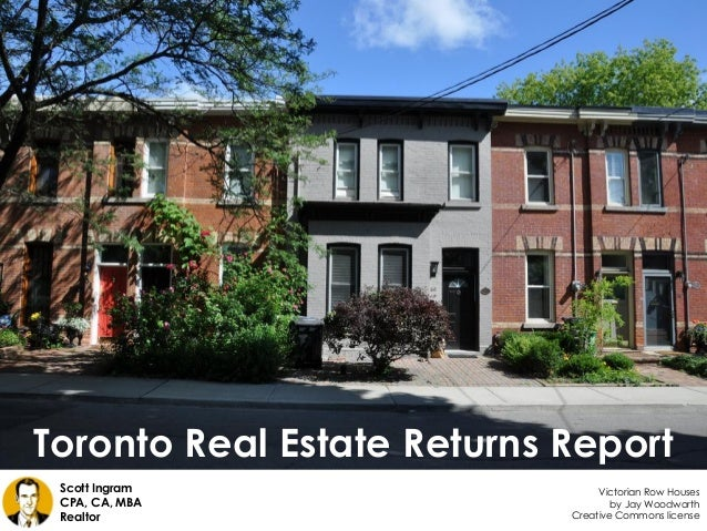 Toronto Real Estate Returns Report Creative Commons license Scott Ingram CPA, CA, MBA Realtor Victorian Row Houses by Jay ...