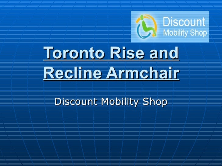 Toronto Rise and Recline Armchair Discount Mobility Shop
