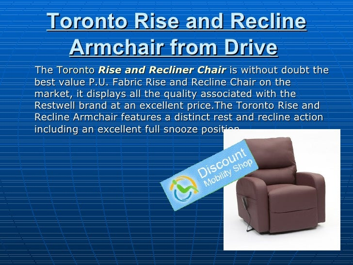 Toronto Rise and Recline Armchair from Drive   <ul><li>The  Toronto   Rise and Recliner Chair  is without doubt the best v...