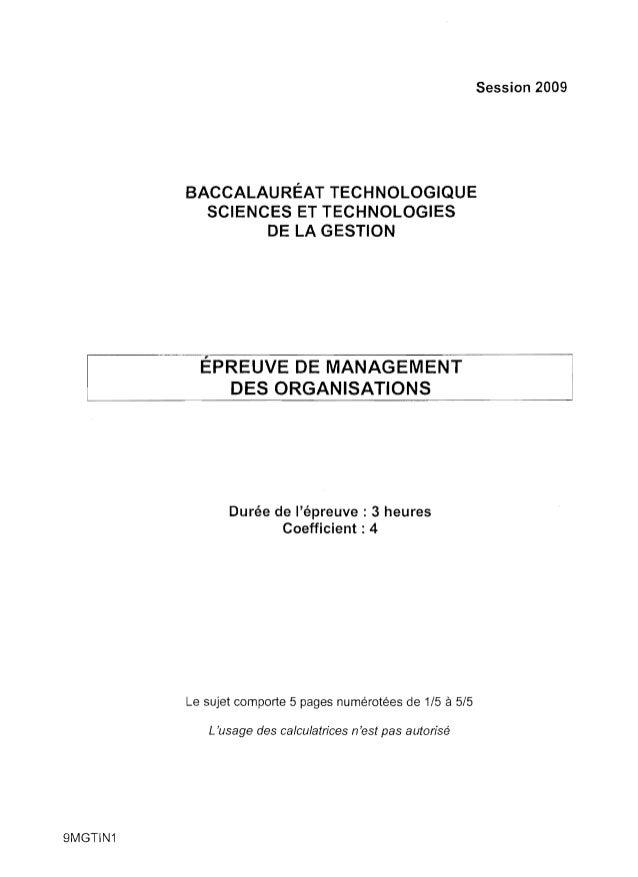 Session 2009  BACCALAURÉAT TECHNOLOGIQUE   SCIENCES ET TECHNOLOGIES   DE LA GESTION    ÉPREUVE DE MANAGEMENT   DES ORGANIS...
