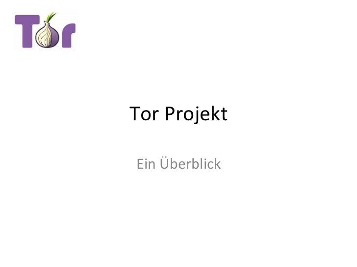 Tor Projekt  Ein Überblick