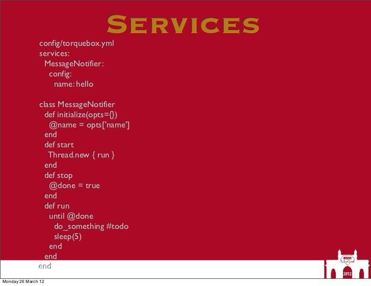 Services               config/torquebox.yml               services:                MessageNotifier:                  confi...