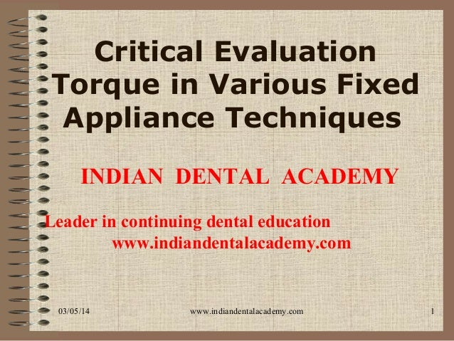 Critical Evaluation Torque in Various Fixed Appliance Techniques INDIAN DENTAL ACADEMY Leader in continuing dental educati...