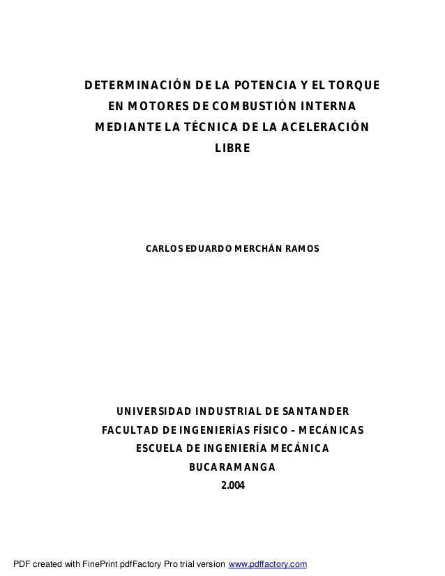 DETERMINACIÓN DE LA POTENCIA Y EL TORQUE EN MOTORES DE COMBUSTIÓN INTERNA MEDIANTE LA TÉCNICA DE LA ACELERACIÓN LIBRE CARL...