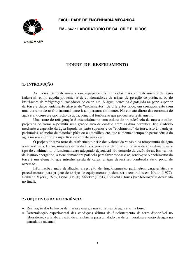 FACULDADE DE ENGENHARIA MECÂNICA EM - 847 : LABORATÓRIO DE CALOR E FLUÍDOS  TORRE DE RESFRIAMENTO  1.- INTRODUÇÃO As torre...