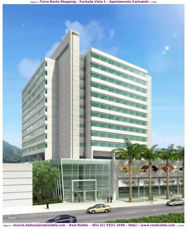 clique>>  clique>>  Torre Norte Shopping - Fachada Vista 1 - Apartamento Cachambi <<click  marcio.ballona@realnobile.com -...