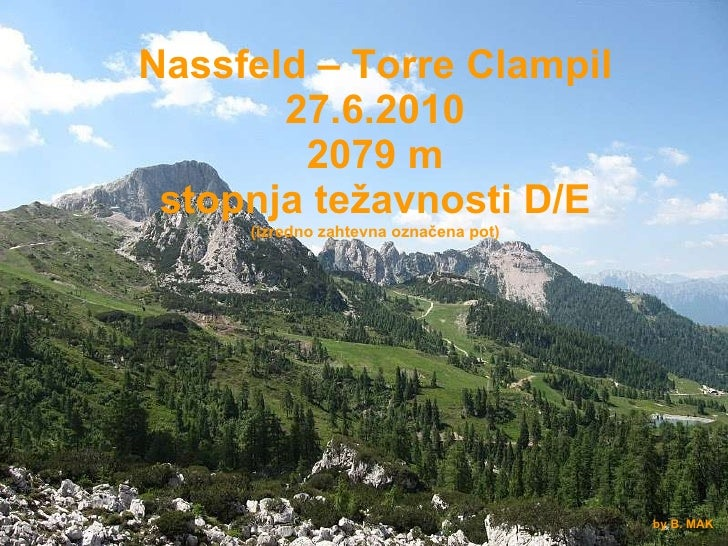 Nassfeld – Torre Clampil 27.6.2010 2079 m stopnja težavnosti D/E (izredno zahtevna označena pot) by B. MAK