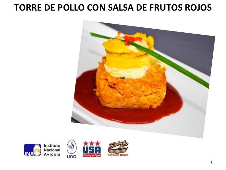 TORRE DE POLLO CON SALSA DE FRUTOS ROJOS                                       1