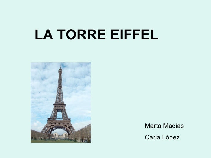 LA TORRE EIFFEL Marta Macías Carla López