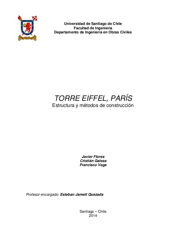 Universidad de Santiago de Chile  Facultad de Ingeniería  Departamento de Ingeniería en Obras Civiles  TORRE EIFFEL, PARÍS...